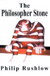 The Philosopher Stone - Philip Rushlow
