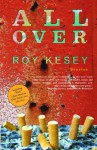 All Over - Roy Kesey