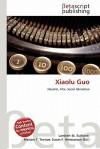 Xiaolu Guo - Lambert M. Surhone, VDM Publishing, Susan F. Marseken