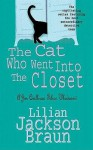 The Cat Who Went Into the Closet (Cat Who..., #15) - Lilian Jackson Braun