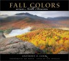 Fall Colors Across North America - Anthony E Cook, Anthony E Cook, Art Wolfe