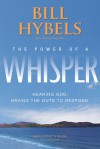 The Power of a Whisper Curriculum Kit: A Four-Week Church Experience [With Getting Started Guide, Participant's Guide and Hardcover Book(s) and DVD RO - Bill Hybels