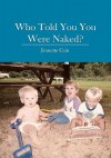 Who Told You You Were Naked? - Jeanette Cain