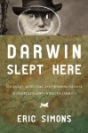Darwin Slept Here: Discovery, Adventure, and Swimming Iguanas in Charles Darwin's South America - Eric Simons