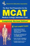 MCAT (REA) The Best Test Prep for the Medical College Admission Test - Joseph Alvarez, W. Clement Stone, James Malek, Thomas Kennedy, G. Sheldon, J. Norman, Pauline Beard, Anita Price Davis, R. Chasnov, L. Giesmann, G. Greif, T. Hagle, M. Hankins, M. Murnik, J. Robison, W. Uhland, B. Swyhart, G. D. Thomas, W. F. Wachol, L. A. Giesmann, G. F. Gr