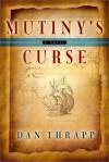Mutiny's Curse - Dan L. Thrapp