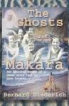 Ghosts of Makara - Bernard Diederich