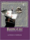 Rumbo Al Sur. an Introduction to Spanish - Alfredo Torrejon