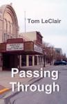 Passing Through - Tom LeClair