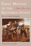 Three Months in the Southern States: April-June 1863 - Arthur J.L. Fremantle, Gary W. Gallagher