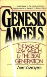 GENESIS ANGELS: The Saga of Lew Welch and the Beat Generation - Aram Saroyan