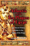 Atlantis and the Ten Plagues of Egypt: The Secret History Hidden in the Valley of the Kings - Graham Phillips
