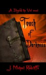 Touch of Darkness: A Beyond the Veil Novel - J. Michael Radcliffe