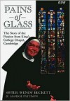 Pains of Glass: The Story of the Passion from King's College Chapel, Cambridge - Wendy Beckett, George Pattison