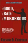 The Good, The Bad and The Murderous - Chester D. Campbell