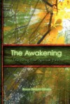 The Awakening, Discovering Your Spiritual Path - Bruce Donald Gilham
