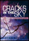 Cracks in the Sky, Tales of Sci-Fi Horror : What Rough Beast - Ryan Notch