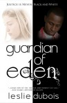 The Guardian of Eden - Leslie DuBois
