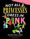 Not All Princesses Dress in Pink - Jane Yolen, Anne-Sophie Lanquetin, Heidi Elisabet Yolen Stemple