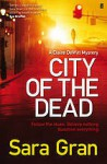 City of the dead : a Claire DeWitt mystery - Sara Gran