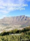 Im Schatten des Tafelberges (German Edition) - Tom Henry