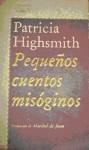 Pequeños cuentos misóginos - Patricia Highsmith