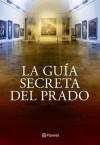 La guía secreta del Prado (Spanish Edition) - Javier Sierra