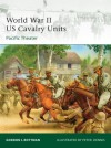 World War II US Cavalry Units: Pacific Theater - Gordon L. Rottman, Peter Dennis