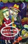Best New Writing 2014 - Christopher Klim, Edoardo Albert, Adrianne Aron, Brian Beatty, Annie Dawid, Carol Edge, Cerridwen Fallingstar, Melissa Fletcher, Chris Fryer, Janelle Garcia, Kyle Garret, Sonja Crafts Hauck, Ilan Herman, Catharine Leggett, Paul Loomis, Maija Makinen, Marilyn Marquez, L. A