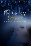 My Lucky Strike - Claudia Y. Burgoa