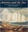 America and the Sea - Stephen Lash, Will Fowler, Nicholas Whitman, Michael McManus, Ryan Cooper, Daniel Finamore, Llewellyn Howland III, Erik A. R. Ronnberg Jr.