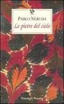 Le pietre del cielo - Pablo Neruda, Giuseppe Bellini
