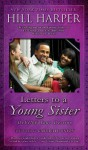 Letters to a Young Sister: DeFINE Your Destiny - Hill Harper, Gabrielle Union