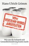 Vom Verzehr wird abgeraten - Hans-Ulrich Grimm