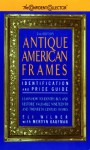 Antique American Frames Identification and Price Guide (The Confident Collector) - Eli Wilner, Mervyn Kaufman