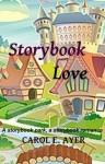 Storybook Love: A Storybook Park, A Storybook Romance - Carol Ayer