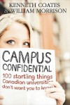 Campus Confidential: 100 Startling Things You Don't Know about Canadian Universities - Kenneth Coates, Bill Morrison