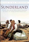 Sunderland In Old Photographs (Britain In Old Photographs) - Stuart Miller, John Brantingham
