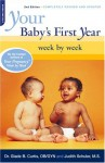 Your Baby's First Year: Week By Week (Your Pregnancy Series) - Glade B. Curtis, Judith Schuler