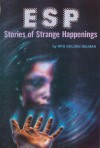 ESP: Stories Of Strange Happenings - Rita Golden Gelman