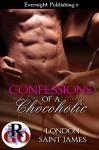 Confessions of a Chocoholic (Romance on the Go) - London Saint James