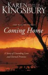 Coming Home: A Story of Undying Hope - Karen Kingsbury