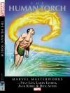 Marvel Masterworks: The Human Torch Volume 1 - Stan Lee, Larry Lieber, Jerry Siegel, Robert Bernstein, Ernie Hart, Jack Kirby, Dick Ayers