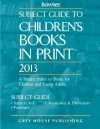 Subject Guide to Children's Books in Print, 2013 - R.R. Bowker