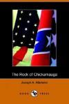 The Rock of Chickamauga: A Story of the Western Crisis (Dodo Press) - Joseph Alexander Altsheler