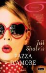 Pazza d'amore (I Romanzi Emozioni) (Italian Edition) - Jill Shalvis, Maria Luisa Carenini
