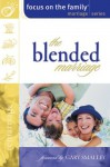 Blended Marriage Building a United Family after Remarriage (Focus on the Family Marriage) - Gary Smalley, Focus on the Family