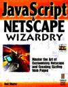 JavaScript and Netscape 2 Wizardry - Dan Shafer, Shaf