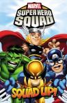 Super Hero Squad: Squad Up! - Paul Tobin, Marcelo Dichiara, Darío Brizuela, Todd Nuack