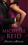 Exotic Affairs/The Mistress Bride/The Spanish Husband/The Bellini Bride - Michelle Reid